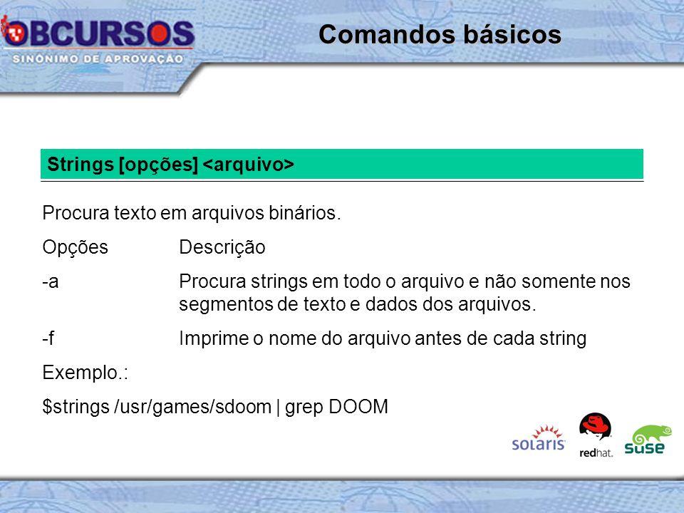 Comandos básicos Strings [opções] <arquivo>